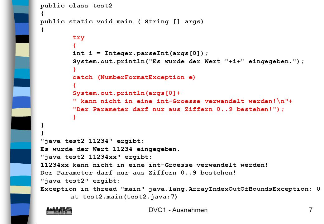public class test2 { public static void main ( String [] args) try. int i = Integer.parseInt(args[0]);